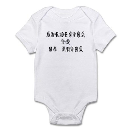 Gardening is My Thing Infant Bodysuit