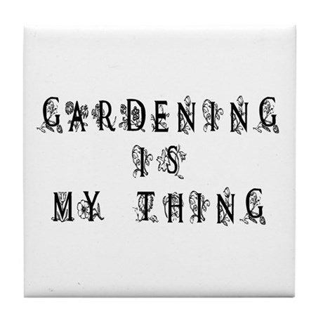 Gardening is My Thing Tile Coaster