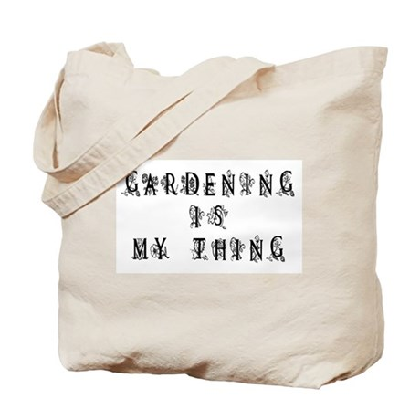 Gardening is My Thing Tote Bag