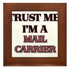 Trust Me, I'm a Mail Carrier Framed Tile