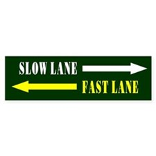 Slow Lane, Fast Lane Bumper Bumper Sticker