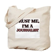 Trust Me, I'm a Journalist Tote Bag