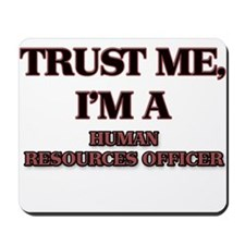 Trust Me, I'm a Human Resources Officer Mousepad