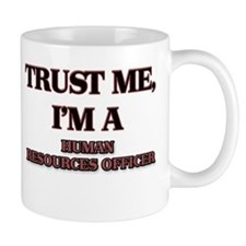 Trust Me, I'm a Human Resources Officer Mugs