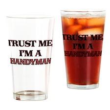Trust Me, I'm a Handyman Drinking Glass