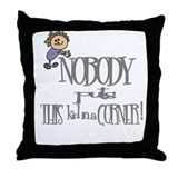 NOBODY PUTS THIS KID IN CORNER Throw Pillow