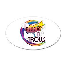 I Believe In Trolls Cute Believer Design 35x21 Ova