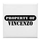 Property of Vincenzo Tile Coaster