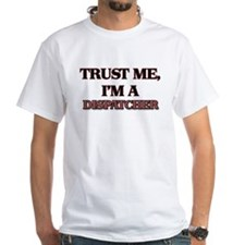 Trust Me, I'm a Dispatcher T-Shirt