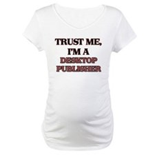 Trust Me, I'm a Desktop Publisher Shirt