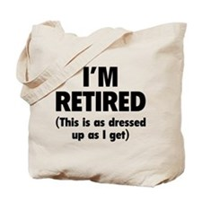 I'm retired- this is as dressed up as I get Tote B