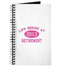 Life begins at 2013 Retirement Journal