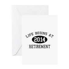 Life begins at 2014 Retirement Greeting Card