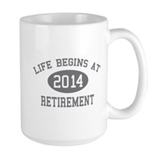 Life begins at 2014 Retirement Ceramic Mugs