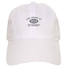 Life begins at 2014 Retirement Baseball Cap