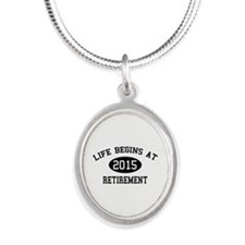 Life begins at 2015 Retirement Silver Oval Necklac