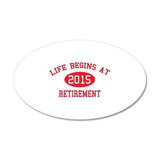 Life begins at 2015 Retirement 38.5 x 24.5 Oval Wa