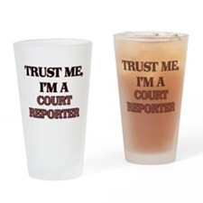 Trust Me, I'm a Court Reporter Drinking Glass