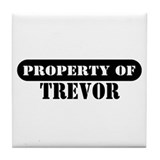 Property of Trevor Tile Coaster