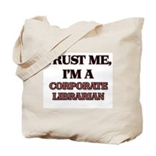 Trust Me, I'm a Corporate Librarian Tote Bag