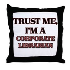 Trust Me, I'm a Corporate Librarian Throw Pillow