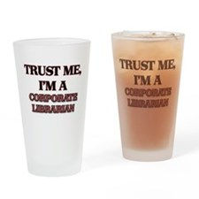 Trust Me, I'm a Corporate Librarian Drinking Glass