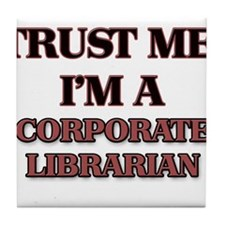 Trust Me, I'm a Corporate Librarian Tile Coaster