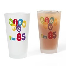 Kiss Me I'm 85 Drinking Glass