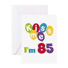 Kiss Me I'm 85 Greeting Card