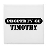 Property of Timothy Tile Coaster