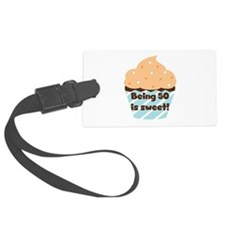 Being 50 is Sweet Birthday Luggage Tag