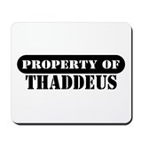 Property of Thaddeus Mousepad