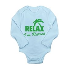 Relax I'm Retired Long Sleeve Infant Bodysuit