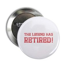 "The legend has retired! 2.25"" Button (100 pack)"