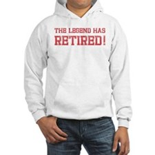The legend has retired! Hoodie