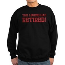 The legend has retired! Sweatshirt