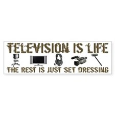Television is Life Bumper Bumper Sticker
