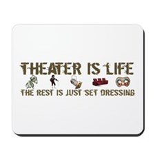 Theater is Life Mousepad