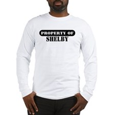Property of Shelby Long Sleeve T-Shirt