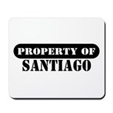 Property of Santiago Mousepad