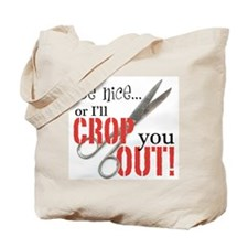 Be Nice... Tote Bag