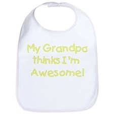 My Grandpa Thinks I'm Awesome! Bib