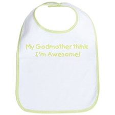 My Godmother thinks I'm awesome! Bib