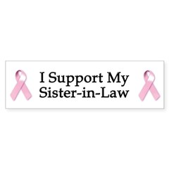 I Support My Sister-in-Law Bumper Sticker