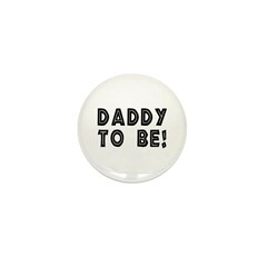 Daddy to be! Mini Button (10 pack)