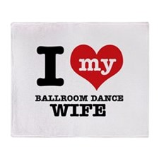 I love my ballroom dance wife Throw Blanket