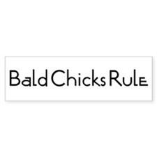 Bald Chicks Rule Bumper Bumper Sticker