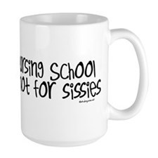 Nursing School not for sissies Mug