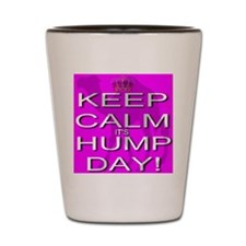 Keep Calm It's Hump Day! Shot Glass