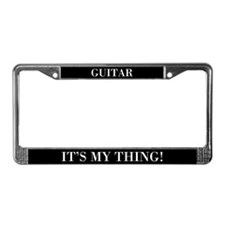 Guitar It's My Thing License Plate Frame